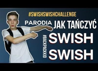 JAK TAŃCZYĆ SWISH SWISH | PARODIA | #SWISHSWISHCHALLENGE