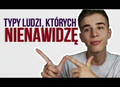 TYPY LUDZI, KTÓRYCH NIENAWIDZĘ! | Adam Sakowski ft. Firmoo