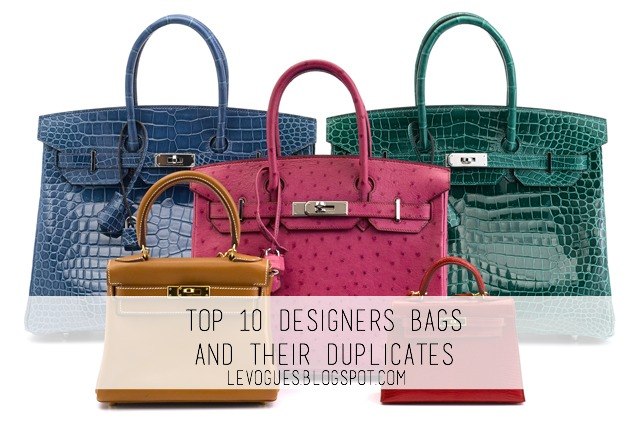 Top 10 designers bags and their duplicates        |         LEVOGUES