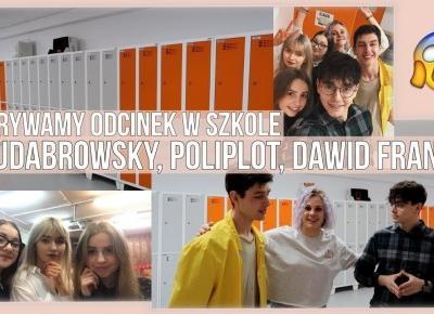 NAGRYWAMY ODCINEK W SZKOLE Z JDABROWSKY, POLIPLOT, DAWID FRANK