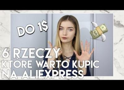 CO WARTO KUPIĆ NA ALIEXPRESS DO 1$/3.70 zł? 6 FAJNYCH RZECZY I GADŻETÓW!
