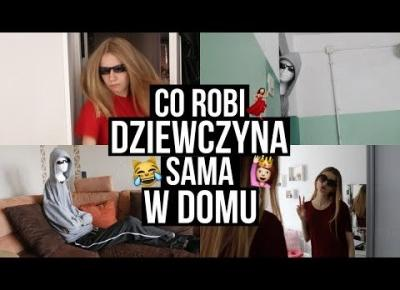 Co robi dziewczyna sama w domu? What girls do at home alone?