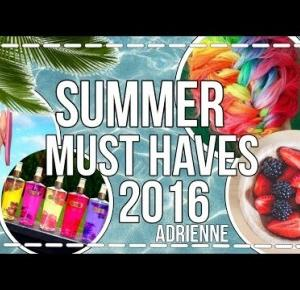 SUMMER MUST HAVES 2016!