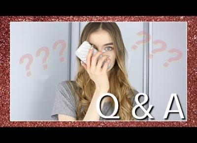 Trądzik, alkohol, mam chłopaka?!|Q&A #1