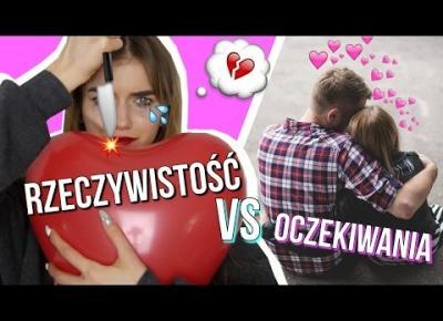 WALENTYNKI-OCZEKIWANIA VS RZECZYWISTOŚĆ! Collab 2017