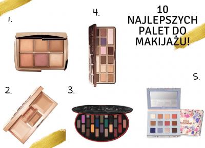 10 najlepszych palet do makijażu!