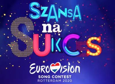 Szansa na Sukces- Eurowizja 2020, kto zastanie naszym reprezentantem?