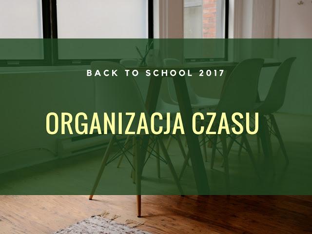 Back to school'17: Organizacja czasu. - Alice in wonderland