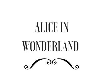Niedziela dla siebie.  - Alice in wonderland