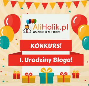 Pierwsze urodziny bloga Aliholik KONKURS! - Aliholik.pl