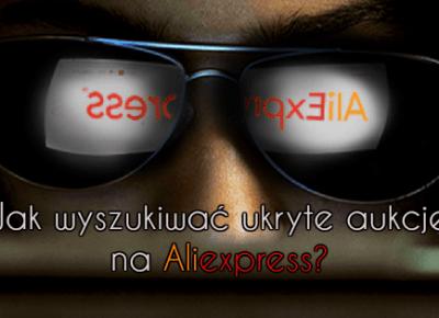 Jak wyszukiwać ukryte aukcje na Aliexpress?  - Aliholik.pl