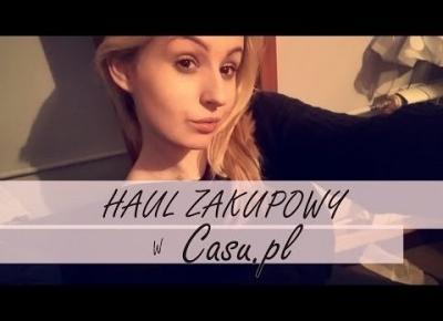 Haul zakupowy w Casu.pl