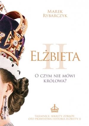 Konkurs: Elżbieta II. O czym nie mówi królowa?