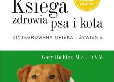 Księga zdrowia psa i kota - Tę książkę musisz mieć na swojej półce!