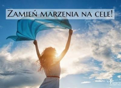 Wyznaczanie celów (nie)realnych. - Rozwój osobisty i motywacja - JasminenGirl.pl