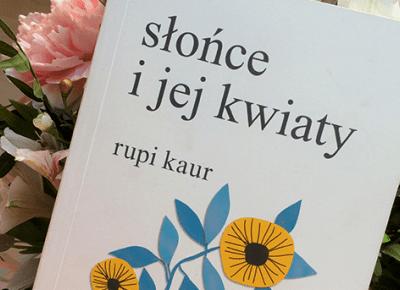 Słońce i jej kwiaty - CYTATY #1