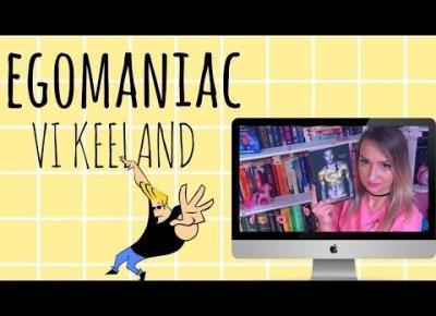 EGOMANIAC  Vi Keeland robi to dobrze!