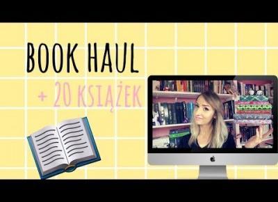 BOOK HAUL 📚  znowu + 20 książek ‼️