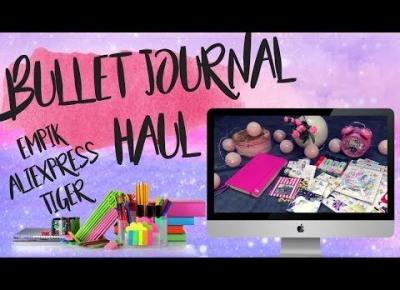 BULLET JOURNAL HAUL: Empik, Aliexpress, Tiger i inne