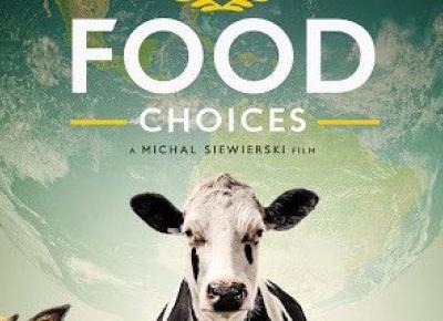 W ubiegłym miesiącu pokochałam: film FOOD CHOICES | Architect of free time