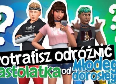 Czy potrafisz odróżnić młodego dorosłego od nastolatka? - The Sims 4   sameQuizy