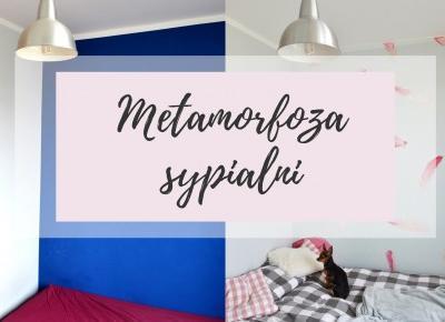 Metamorfoza sypialni - zdjęcia przed i po!