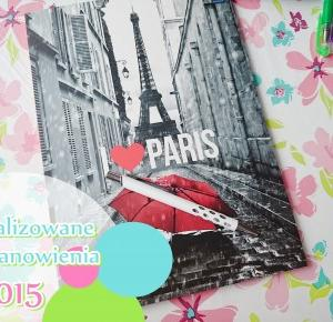 Design Your Happy Life-Postanowienia 2015 roku- podsumowanie realizacji
