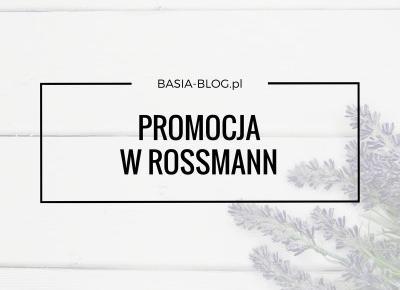 -49%/-55% na kolorówkę w Rossmannie - co kupić, co odradzam? Ciekawe nowości :) | BASIA-BLOG.pl