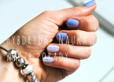 Jakich błędów nie popełniać przy manicure hybrydowym?
