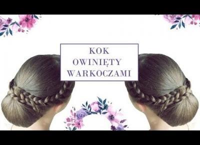 Kok owiniety warkoczami- Fast, easy hairstyle