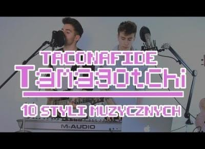 TACONAFIDE - TAMAGOTCHI W 10 STYLACH MUZYCZNYCH