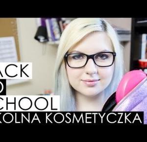 BACK TO SCHOOL 2016: Szkolna kosmetyczka | Blogodynka