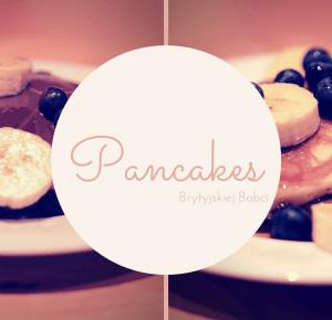 Prawdziwe pancakes od brytyjskiej babci   Blogodynka.pl