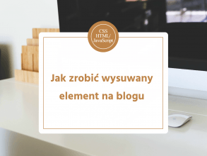 Blonparia: Jak zrobić wysuwany element na blogu