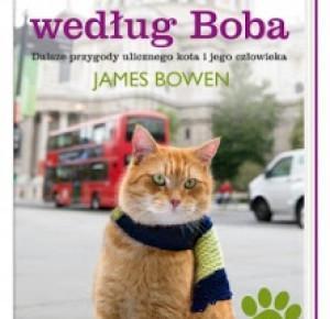 Świat według Boba. Dalsze przygody ulicznego kota i jego człowieka -  James Bowen  | Books My Love