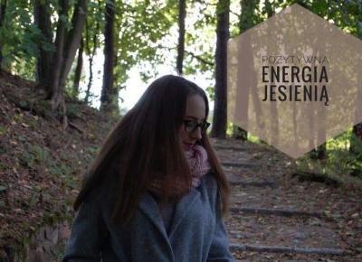 Pozytywna energia jesienią