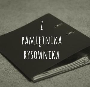 C A M I K O W E: Z pamiętnika rysownika