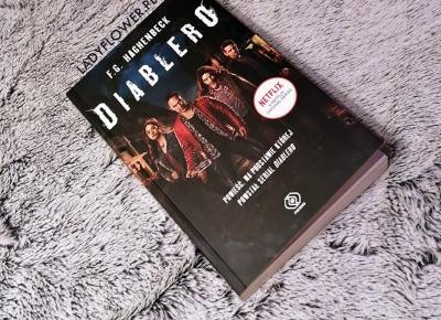 "Kącik czytelniczy: ""Diablero"" F.G. Haghenbeck. – Ladyflower.pl"