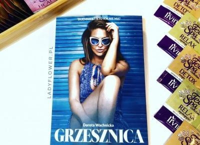 """Kącik czytelniczy: """"Grzesznica"""" Dorota Wachnicka. – Ladyflower.pl"""