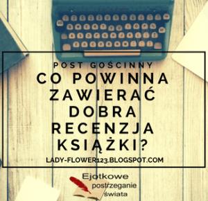 Co powinna zawierać dobra recenzja książki? Post gościnny według Ejotka. | Lifestyle by Ladyflower.