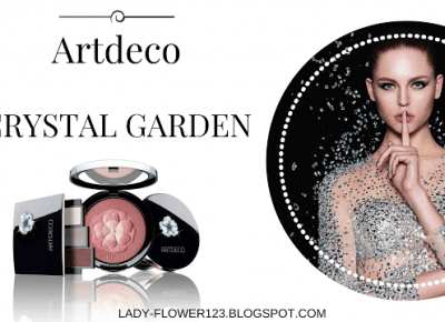 Nowość: Artdeco - Crystal Garden.   Lifestyle by Ladyflower.