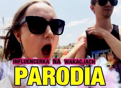 TYPOWA INFLUENCERKA NA WAKACJACH | PARODIA