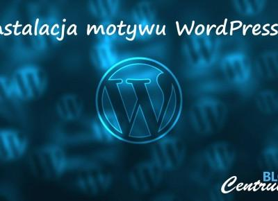 Jak dodać motyw na własnym WordPressie? – Centrum Blogera