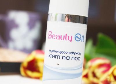 Beauty Oil regenerująco-odżywczy krem na noc    Chanceleee