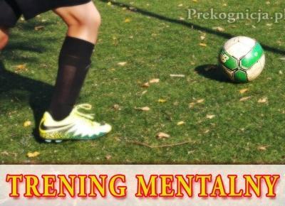 Trening mentalny młodego piłkarza - trening wyobrażeniowy dla dzieci