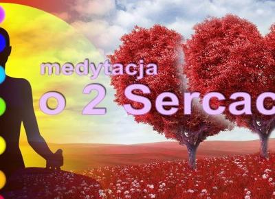 Medytacja o dwóch Sercach, medytacja dwóch Serc - wspólna medytacja