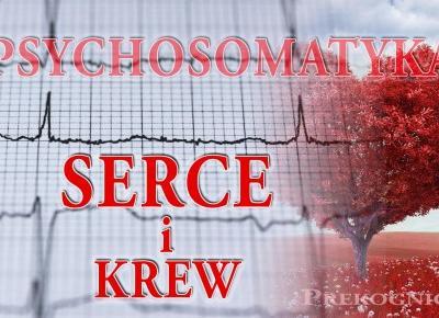 Psychosomatyka: SERCE, KREW i KRĄŻENIE – ciśnienie, zawał serca