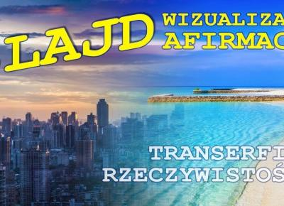Transerfing Rzeczywistości cz.5 - wizualizacja, afirmacje, SLAJD