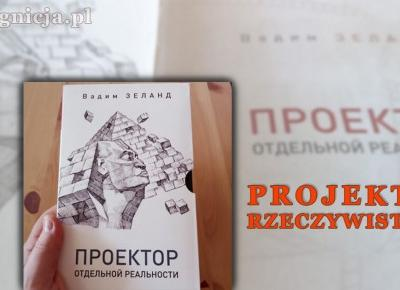 Projektor Rzeczywistości Vadim Zeland i kilka refleksji | Prekognicja.pl