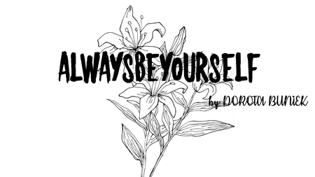 Break - always be yourself